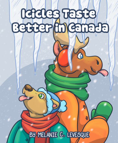 Icicles Taste Better In Canada - Children's Book